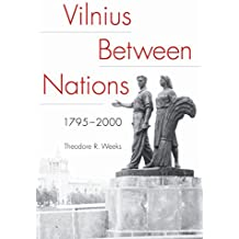 Vilnius between Nations, 1795–2000