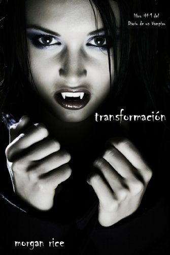 Transformación (Libro #1 del Diario de un Vampiro) por Morgan Rice