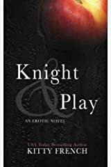 Knight and Play: Volume 1 (Knight Erotic Romance series, Book 1 of 2) Paperback