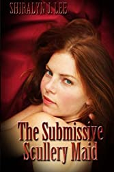 The Submissive Scullery Maid