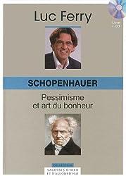 Schopenhauer : pessimisme et art du bonheur (1CD audio)