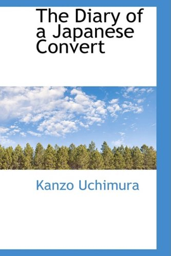 The Diary of a Japanese Convert (Bibliolife Reproduction Series)