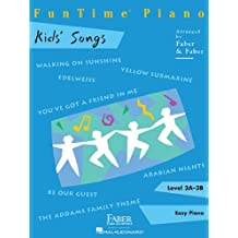 FunTime Piano: Kids Songs -Klavier für Kinder (leicht fortgeschritten)-: Songbook für Klavier (Faber Piano Adventures)