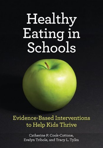 Healthy Eating in Schools: Evidence-Based Interventions to Help Kids Thrive (School Psychology) by Catherine P. Cook-Cottone (2013-05-30)
