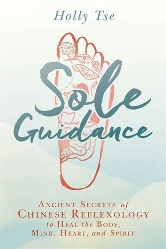 sole-guidance-ancient-secrets-of-chinese-reflexology-to-heal-the-body-mind-heart-and-spirit
