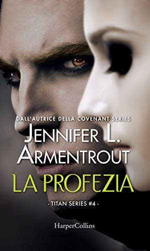 La profezia (Titan Series Vol. 4) di [Armentrout, Jennifer L.]