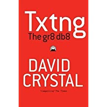 [Txtng: The Gr8 Db8] (By: David Crystal) [published: October, 2009]