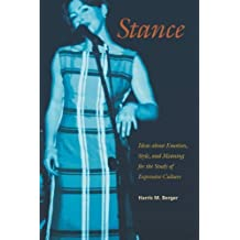 Stance: Ideas about Emotion, Style, and Meaning for the Study of Expressive Culture (Music/Culture) by Harris M. Berger (2010-02-28)