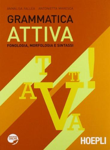 Grammatica attiva. Con espansione online. Per le Scuole superiori