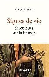Signes de vie. Chroniques sur la liturgie