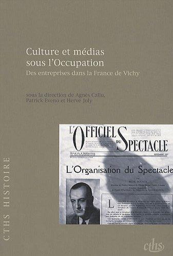 Culture et médias sous l'Occupation : Des entreprises dans la France de Vichy