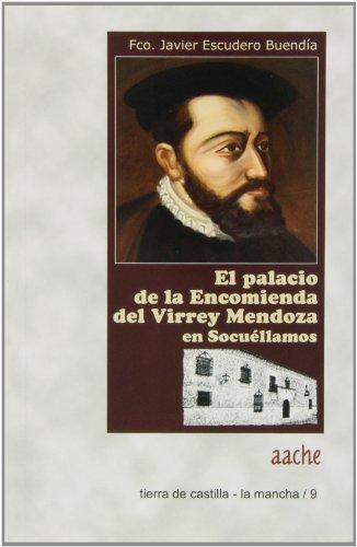 Palacio de la Encomienda del Virrey Mendoza en Socuéllamos