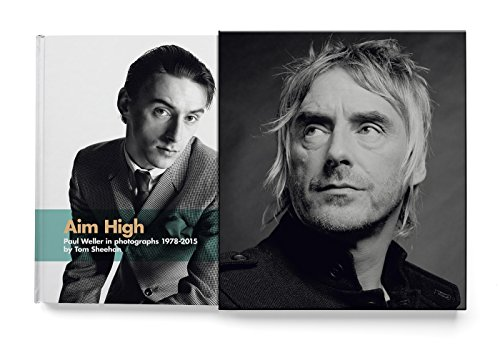 Aim High: Paul Weller in photographs 1978-2015 (Deluxe Edition)
