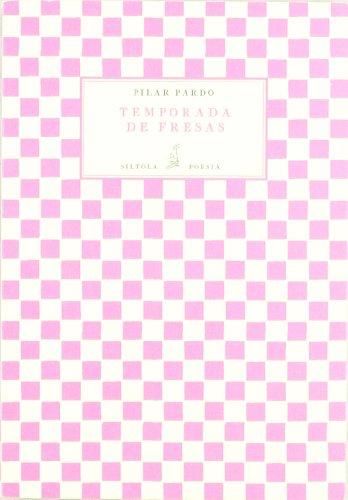 Temporada de fresas (Colección Siltolá Poesía) por Pilar Pardo Gil