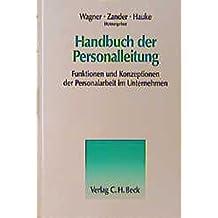 Handbuch der Personalleitung: Funktionen und Konzeptionen der Personalarbeit im Unternehmen