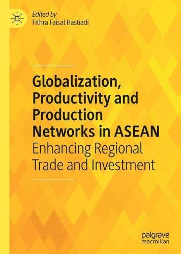 Globalization, Productivity and Production Networks in ASEAN: Enhancing Regional Trade and Investment (China Food Network)