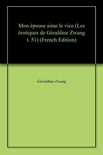 Couverture du livre Mon épouse aime le vice (Les érotiques de Géraldine Zwang t. 51)