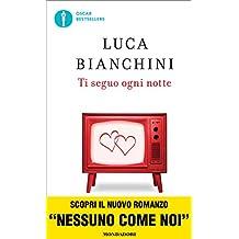 Ti seguo ogni notte (Oscar bestsellers Vol. 1577) (Italian Edition)