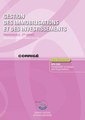 Gestion des immobilisations et des investissements Processus 5 du BTS CGO : Corrig