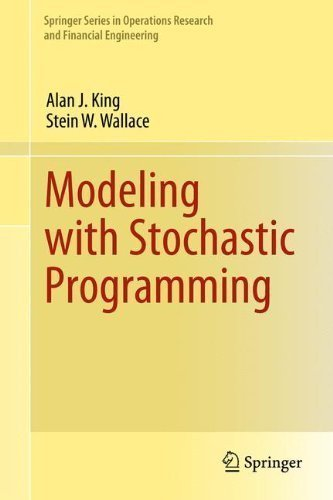 Modeling with Stochastic Programming (Springer Series in Operations Research and Financial Engineering) 2013 Edition by King, Alan J., Wallace, Stein W. published by Springer (2012)