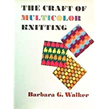 The Craft of Multicolor Knitting (The Scribner Library. Emblem editions) by Barbara G. Walker (1973-08-01)