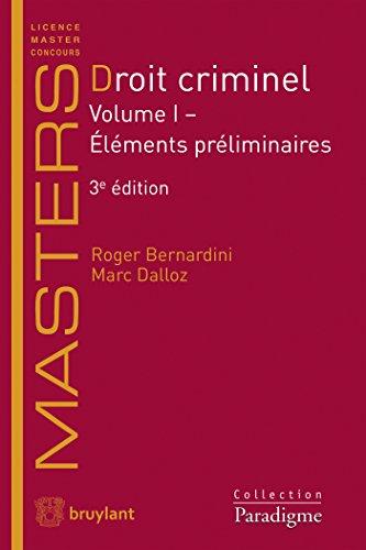 Droit criminel: Volume I - Éléments préliminaires
