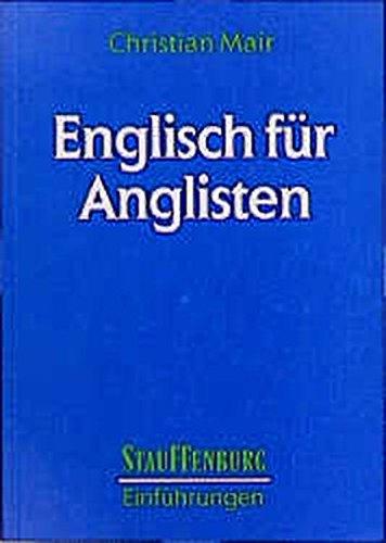 Englisch für Anglisten: Eine Einführung in die englische Sprache (Stauffenburg Einführungen)