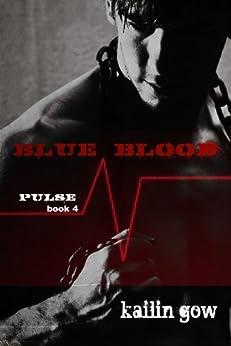 Blue Blood (PULSE, Book 4) (PULSE Vampire Series) by [Gow, Kailin, Teen, Kailin Gow]