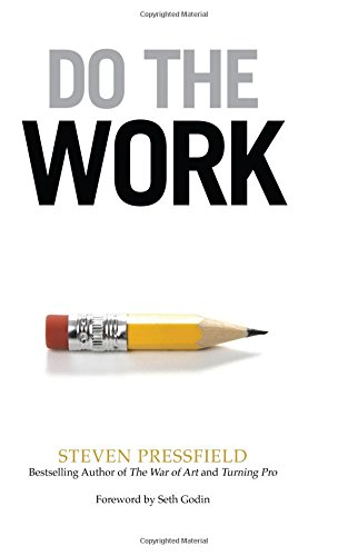 Do the Work: Overcome Resistance and Get Out of Your Own Way por Steven Pressfield