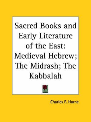 [Sacred Books and Early Literature of the East: v. 4: Medieval Hebrew; the Midrash; the Kabbalah] (By: Charles F. Horne) [published: September, 1997]