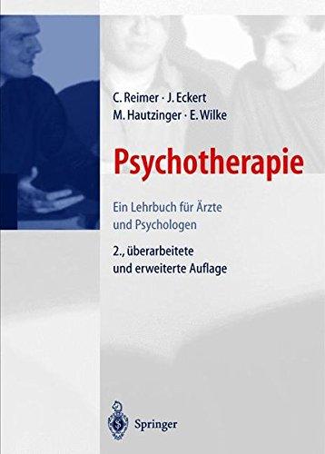 Psychotherapie: Ein Lehrbuch für Ärzte und Psychologen