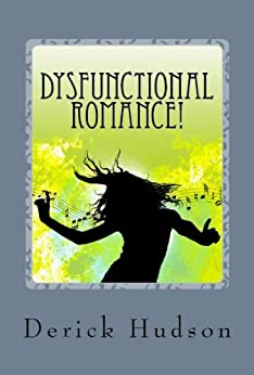 Dysfunctional Romance! by [Hudson, Derick]