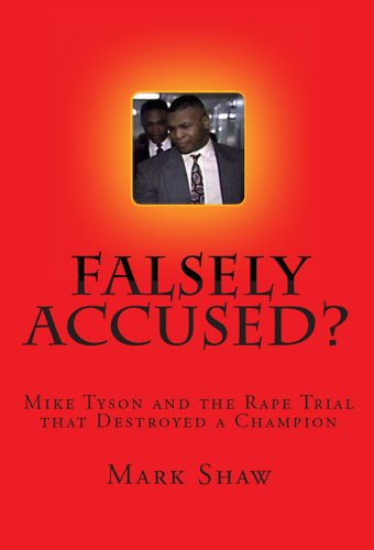 Falsely accused mike tyson and the rape trial that destroyed a falsely accused mike tyson and the rape trial that destroyed a champion by william fandeluxe Gallery
