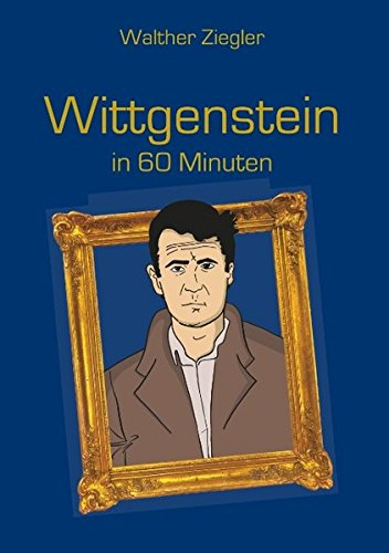 Wittgenstein in 60 Minuten