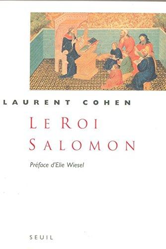 Le Roi Salomon. Une biographie par Laurent Cohen
