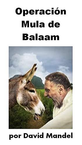 Operacion Mula de Balaam por David Mandel