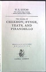 THE DRAMA OF CHEKHOV SYNGE YEATS AND PIRANDELLO.