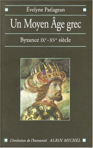 Un Moyen Age grec : Byzance, 9e-15e siècle par Evelyne Patlagean