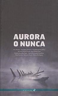 Aurora o nunca par  Ana Alcolea Serrano