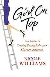 Girl on Top: Your Guide to Turning Dating Rules into Career Success (English Edition)