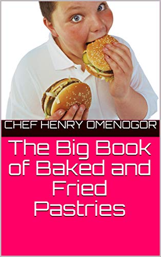The Big Book of Baked and Fried Pastries (English Edition)