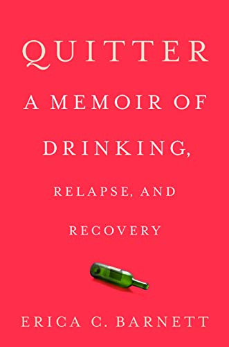 Quitter: A Memoir of Drinking, Relapse, and Recovery (English Edition)