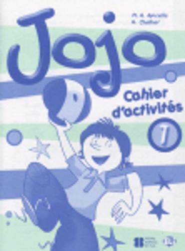 Jojo. Cahier. Per la Scuola elementare: Jojo 1. Cahier D'Activités (Corso di lingua francese) por M.A. Apicella