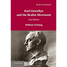 Karl Llewellyn and the Realist Movement (Law in Context) by William Twining (2012-09-17)