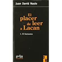 El placer de leer a Lacan/ The pleasure of reading Lacan: El Fantasma/ the Ghost