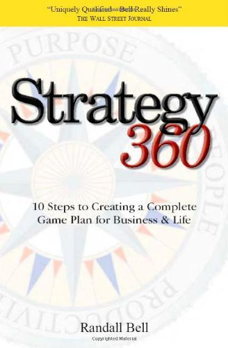 Strategy 360: 10 Steps to Creating a Complete Game Plan for Business and Life (English Edition)