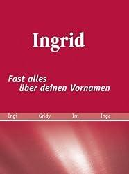 Ingrid: fast alles über deinen Vornamen