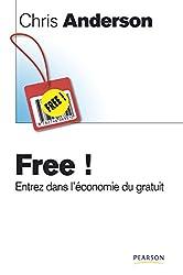 Free !: Entrez dans l'économie du gratuit (Economie /nouvelles technologies) (French Edition)