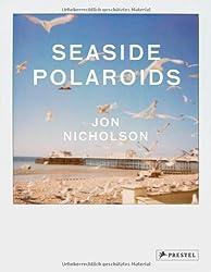 Seaside Polaroids by Jon Nicholson (2013-02-25)