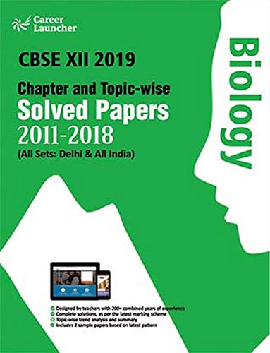 - Chapter and Topic-wise Solved Papers 2011-2018 : Biology (All Sets - Delhi & All India) (English Edition) ()